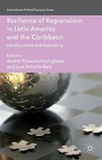 Resilience of Regionalism in Latin America and the Caribbean: Development and Au