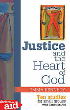 Justice and the Heart of God: Ten Studies For Small Groups with Christian Aid Ke