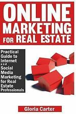 Online Marketing for Real Estate : A Practical Guide to Internet and Social...