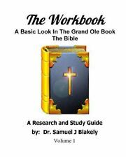 The Workbook: The Workbook : A Basic Look in the Grand Ole Book, the Bible by...