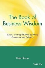 The Book of Business Wisdom : Classic Writings by the Legends of Commerce and...