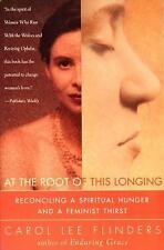At the Root of This Longing: Reconciling a Spiritual Hunger and a Feminist Thir