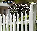 You Are the Love of My Life by Susan Richards Shreve (2012, MP3 CD, Unabridged)