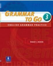 Grammar to Go, Level3 : English Grammar Practice Vol. 3 by Robert J. Dixson...