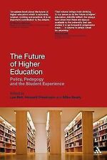 The Future of Higher Education: Policy, Pedagogy and the Student Experience by