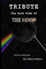 NEW Tribute: The Dark Side of the Mood by Arthur Orfanos Paperback Book (English