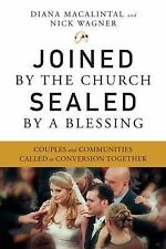 Joined by the Church, Sealed by a Blessing: Couples and Communities Called to Co