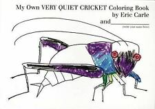 My Own VERY QUIET CRICKET COLORING BOOK (Brand New Paperback Version) Eric Carle