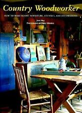 Country Woodworker: How to Make Rustic Furniture, Utensils, and Decorations by
