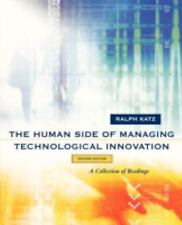 The Human Side of Managing Technological Innovation : A Collection of...