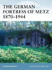 """Osprey Military Series (Fortress #78) """"The German Fortress Of Metz 1870-1944"""""""