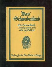 Das Schwabenland Ein Heimatbuch für Wüttemberg und Hohenzollern 1924