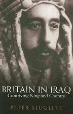 Britain in Iraq : Contriving King and Country by Peter Sluglett (2007,...