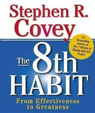 The 8th Habit : From Effectiveness to Greatness by Stephen R. Covey (2006, Kit)