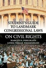 Student's Guide to Landmark Congressional Laws on Civil Rights by Pohlmann, Mar