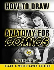How to Draw Anatomy for Comics - Black and White Saver Edition by Stan...