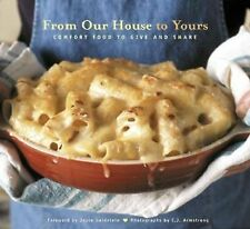 From Our House to Yours : Comfort Food to Give and Share by Chronicle Books Staf
