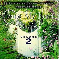 Change My Heart Oh God - Volume 2: 15 Best Loved Worship Classics From Vineyard
