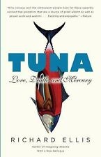 Tuna: Love, Death, and Mercury - New - Ellis, Richard - Paperback