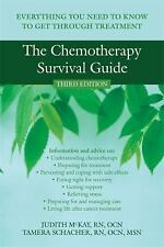 The Chemotherapy Survival Guide : Everything You Need to Know to Get Through...