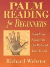 Palm Reading for Beginners: Find Your Future in the Palm of Your Hand (For Begin