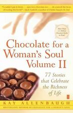 Chocolate for a Woman's Soul Vol. II : 77 Stories That Celebrate the Richness...
