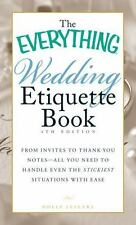The Everything Wedding Etiquette Book: From Invites to Thank-you Notes - All You