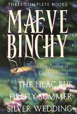 Maeve Binchy: Three Complete Books: The Lilac Bus; Firefly Summer; Silver Weddin