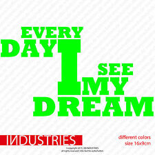 every day i see my dream - Car Sticker Aufkleber Auto 16x9 | Kult