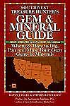 Southwest Treasure Hunter's Gem & Mineral Guide: Where & How to Dig, Pan and Min