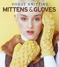 Vogue Knitting Mittens & Gloves by Sixth & Spring Books (Hardback, 2010)