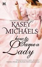 How to Tame a Lady by Kasey Michaels (2009)Pb