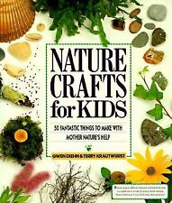 Nature Crafts for Kids: 50 Fantastic Things to Make with Mother Nature-ExLibrary