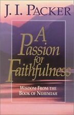 A Passion for Faithfulness: Wisdom From the Book of Nehemiah Living Insights Bi