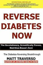 Reverse Diabetes Now : A Revolutionary Program That WILL Reverse Diabetes and...