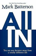 All In: You Are One Decision Away From a Totally Different Life, Batterson, Mark