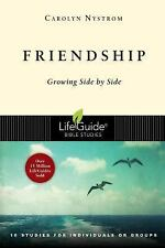LifeGuide® Bible Studies: Friendship : Growing Side by Side by Carolyn...