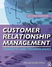 Customer Relationship Management: Concepts and Technologies by Stan Maklan, Fra…