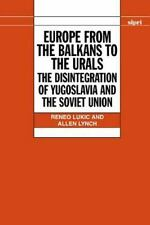 Europe from the Balkans to the Urals: The Disintegration of Yugoslavia and the S