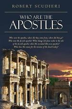 Who Are the Apostles : Who Were the Apostles, Where Did They Come from, Where...