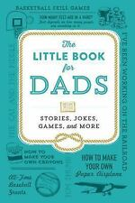 The Little Book for Dads: Stories, Jokes, Games, and More by Adams Media