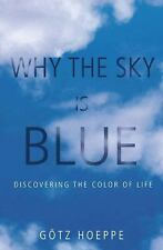 Why the Sky Is Blue: Discovering the Color of Life-ExLibrary