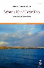 Words Need Love Too by Kamau Brathwaite (2004, Paperback, Revised)