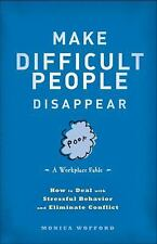 Make Difficult People Disappear: How to Deal with Stressful Behavior a-ExLibrary