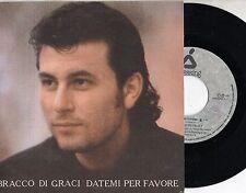 BRACCO DI GRACI raro disco 45 giri MADE in ITALY Sanremo 1982 DATEMI PER FAVORE