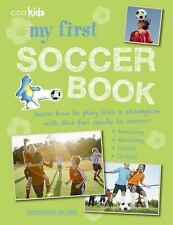My First Soccer Book: Learn how to play like a champion with this fun guide to s
