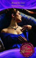 Bound by Love by Rosemary Rogers (Paperback, 2010) Mills & Boon Historical