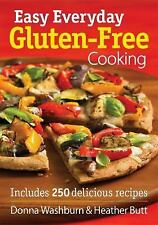 Easy Everyday Gluten-Free Cooking: Includes 250 Delicious Recipes