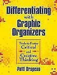Differentiating With Graphic Organizers: Tools to Foster Critical and -ExLibrary