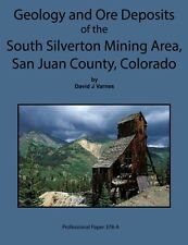 Geology and Ore Deposits of the South Silverton Mining Area San Juan County CO